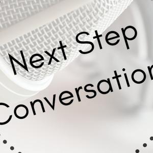 Announcing: Next Step Conversations