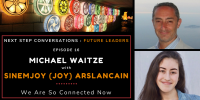 Future Leaders – Episode 16 – Sinemjoy (Joy) Arslancain – We Are So Connected Now